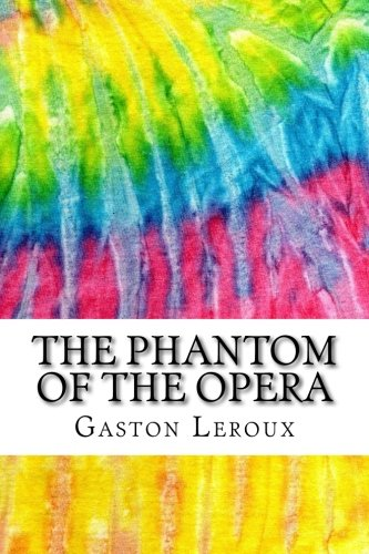 The Phantom of the Opera: Includes MLA Style Citations for Scholarly Secondary Sources, Peer-Reviewed Journal Articles and Critical Essays