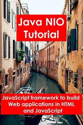 Java NIO Tutorial: JavaScript framework to build web applications in HTML and JavaScript