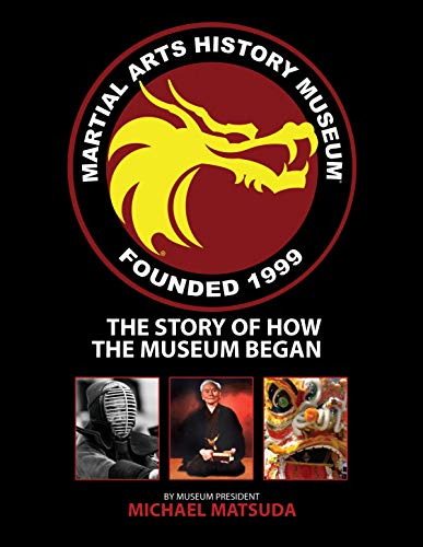 Martial Arts History Museum: The Story of How the Museum Began
