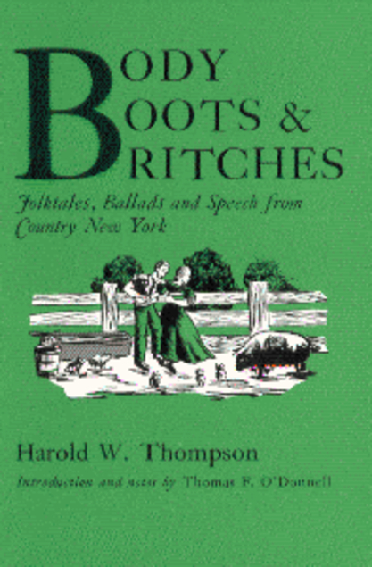 Body, Boots, and Britches: Folktales, Ballads, and Speech from Country New York