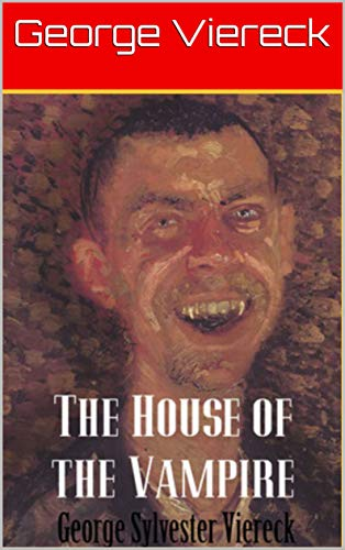 The House of the Vampire: annotated