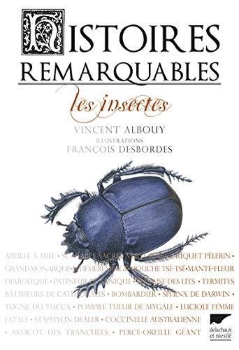 Histoires remarquables, les insectes