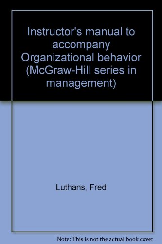Instructor's manual to accompany Organizational behavior (McGraw-Hill series in management)