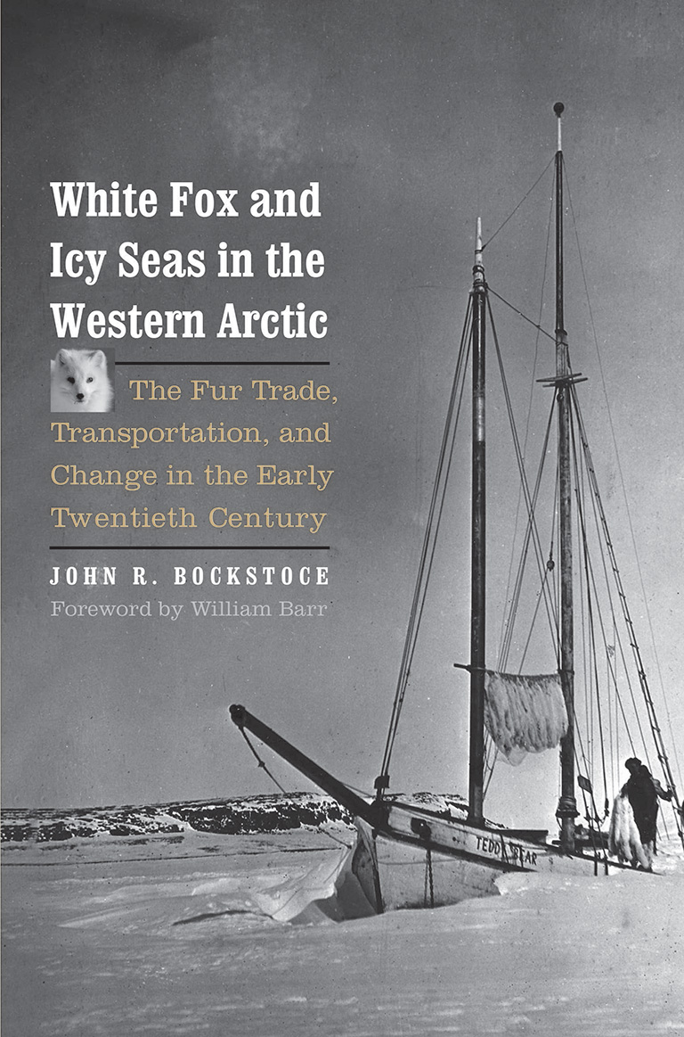 White Fox and Icy Seas in the Western Arctic: The Fur Trade, Transportation, and Change in the Early Twentieth Century