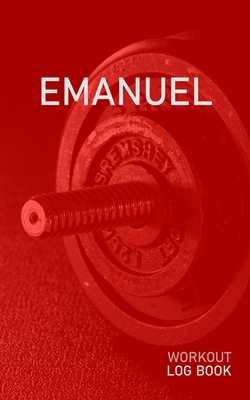 Emanuel: Blank Daily Health Fitness Workout Log Book - Track Exercise Type, Sets, Reps, Weight, Cardio, Calories, Distance & Time - Record Stretches Warmup Cooldown & Water Intake - Personalized First Name Initial E Red Dumbbell Cover