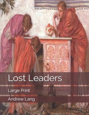 Lost Leaders: Large Print