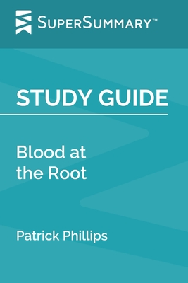 Study Guide: Blood at the Root by Patrick Phillips