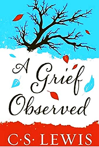 A Grief Observed(The book is extremely candid by ebook)