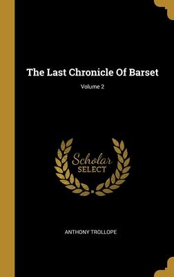 The Last Chronicle Of Barset; Volume 2