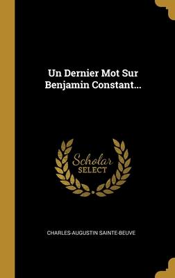 Un Dernier Mot Sur Benjamin Constant...