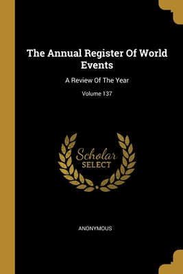 The Annual Register Of World Events: A Review Of The Year; Volume 137