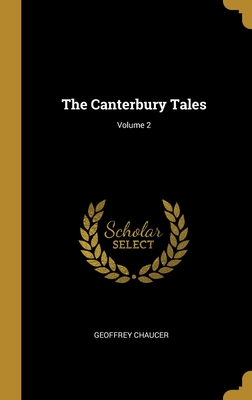 The Canterbury Tales; Volume 2