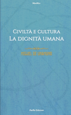 Civilt� e cultura. La dignit� umana