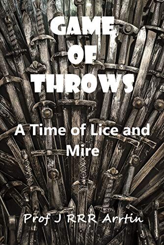 Game of Throws: A Time of Lice and Mire