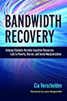 Bandwidth Recovery: Helping Students Reclaim Cognitive Resources Lost to Poverty, Racism, and Social Marginalization