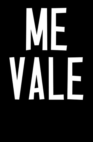 Me Vale Latino Spanish Mexico Slang: A Lined Notebook inspirational Motivational Me Vale Latino importa i Care