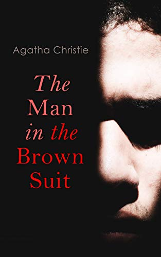 The Man in the Brown Suit: Detective Mystery Novel