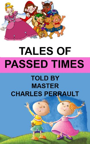 TALES OF PASSED TIMES BY CHARLES PERRAULT (Annotated) (Illustrated)