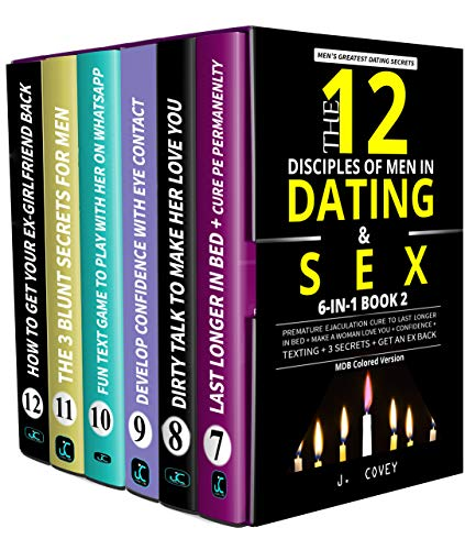 The 12 Disciples of MEN in Dating & SEX: Premature Ejaculation Cure to Last Longer in Bed + Make a Woman Love You + Confidence + Texting + 3 Secrets + Get an Ex Back (MDB Colored Version Book 2)