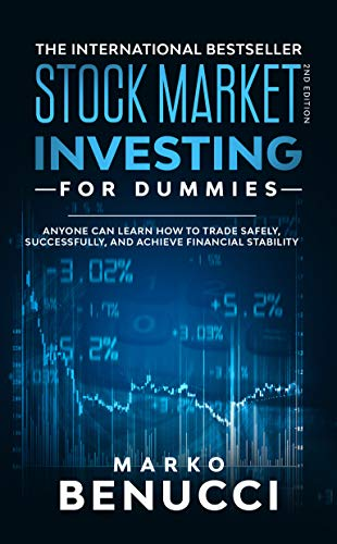 Stock Market Investing For Dummies - ANYONE Can Learn How To Trade Safely, Successfully, And Achieve Financial Stability: A Beginners Guide To Build A Passive Income By Investing In Stocks And Shares