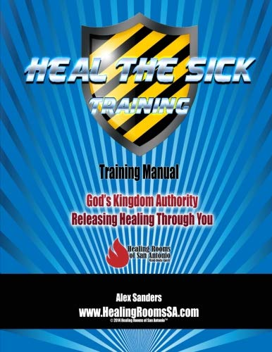 Heal the Sick: Heal The Sick Training Manual