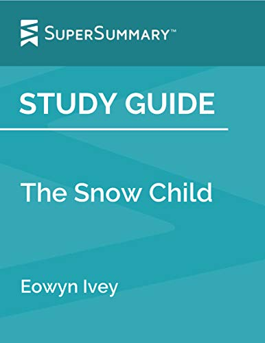 Study Guide: The Snow Child by Eowyn Ivey