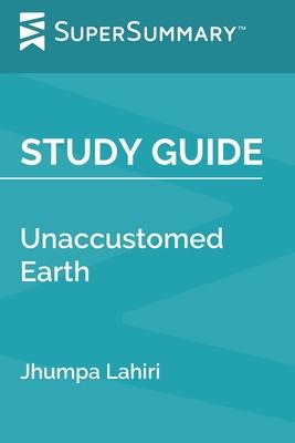 Study Guide: Unaccustomed Earth by Jhumpa Lahiri