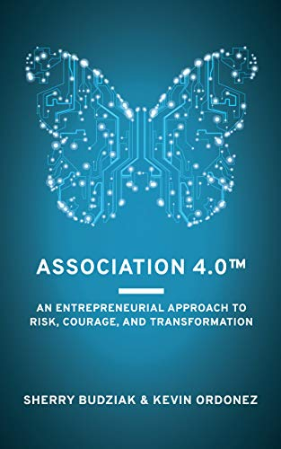 Association 4.0: An Entrepreneurial Approach To Risk Courage and Transformation