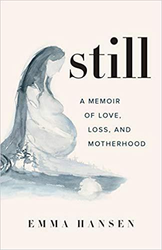 Still: A Memoir of Love, Loss, and Motherhood