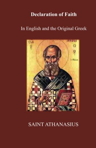 Declaration of Faith In English and the Original Greek Text: Bilingual English - Greek