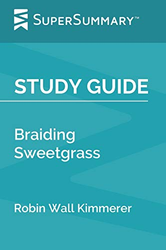 Study Guide: Braiding Sweetgrass by Robin Wall Kimmerer