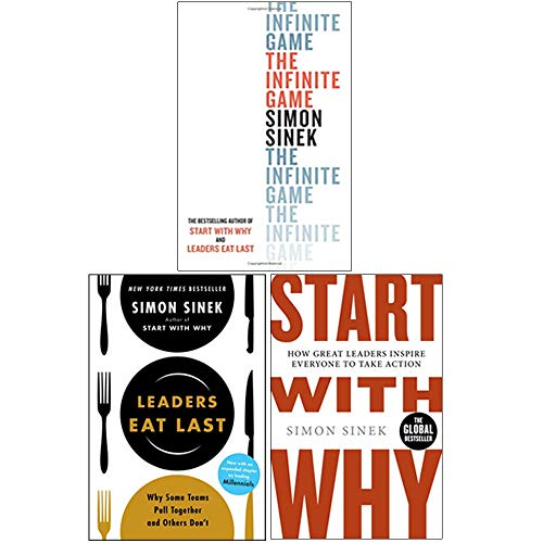 The Infinite Game / Leaders Eat Last / Start With Why