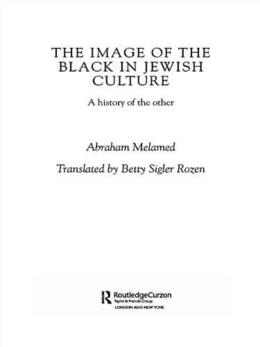 The Image of the Black in Jewish Culture: A History of the Other (Routledge Jewish Studies Series)