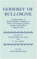 Godfrey of Bulloigne: A Critical Edition of Edward Fairfax's Translation of Tasso's Gerusalemme Liberata Together with Fairfax's Original Poems