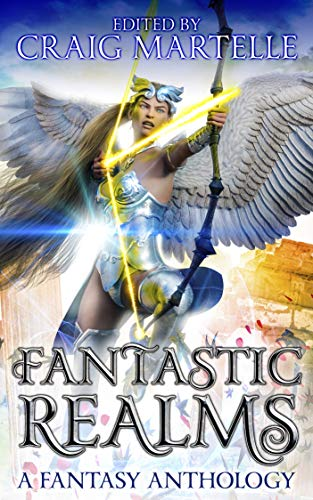 Fantastic Realms: A Fantasy Anthology