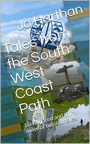 Tales from the South West Coast Path: Six hundred and thirty miles of twisted tales.