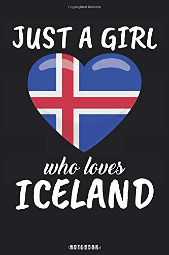 Just A Girl Who Loves Iceland: Iceland Notebook Journal - Blank Wide Ruled Paper - Funny Iceland Travel Accessories for journey planning and memories - Icelander Gifts for Women, Girls and Kids