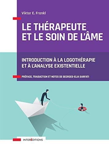 Le thérapeute et le soin de l'âme : Introduction à la logothérapie et à l'analyse existentielle