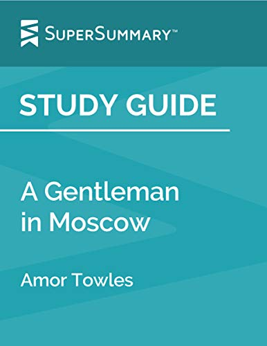 Study Guide: A Gentleman in Moscow by Amor Towles