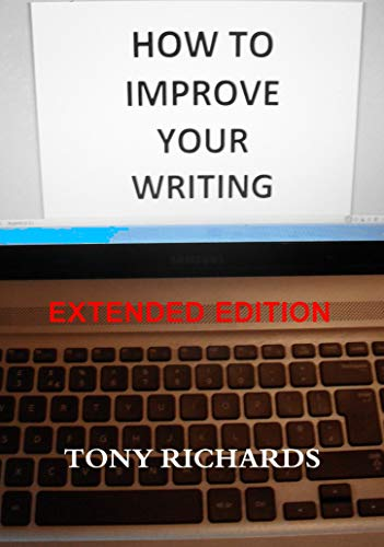 How to Improve Your Writing: The Art of Creating Professional Fiction