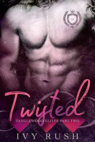 Twisted (Tanglewood Elites, #2)