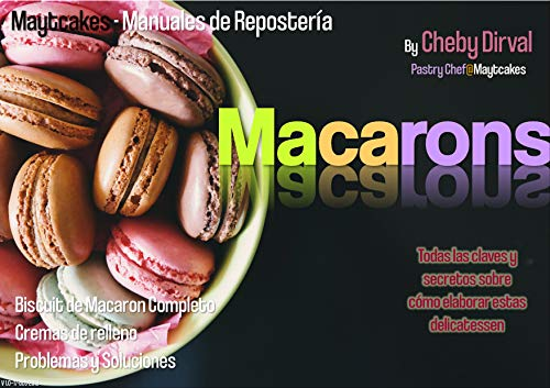 Macarons: Biscuit, rellenos, variantes y solucionario