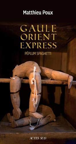 Gaule-orient-express: Péplum spaghetti (Romans, nouvelles, récits)