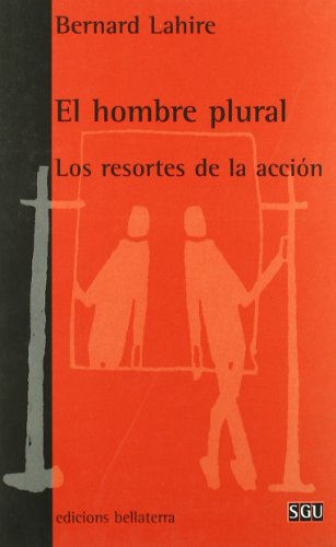 El hombre plural : los resortes de la acción