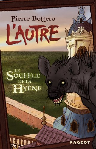 Le souffle de la hyène (L'autre t. 1)