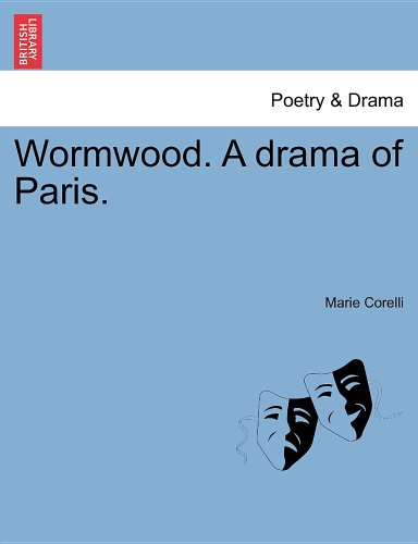 Wormwood. A drama of Paris.