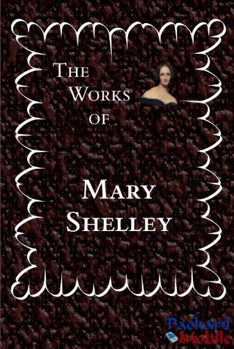 The Works: Mary Wollstonecraft Shelley