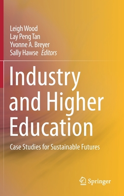 Industry and Higher Education: Case Studies for Sustainable Futures