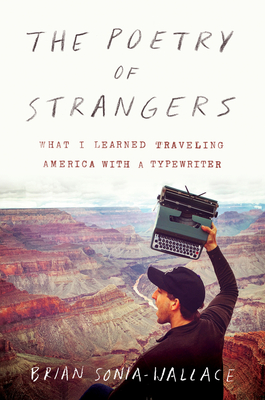 The Poetry of Strangers: What I Learned Traveling America