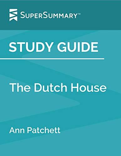 Study Guide: The Dutch House by Ann Patchett